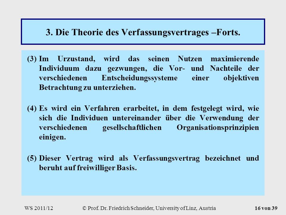 WS 2011/12© Prof. Dr. Friedrich Schneider, University of Linz, Austria16 von 39 3.