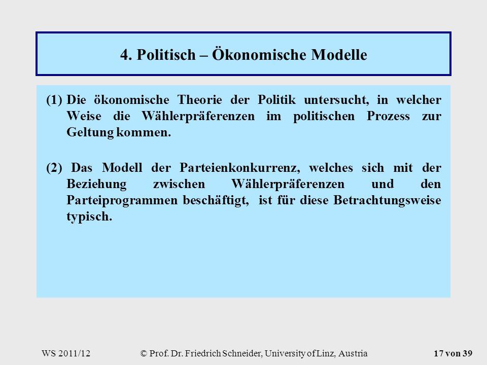 WS 2011/12© Prof. Dr. Friedrich Schneider, University of Linz, Austria17 von 39 4.