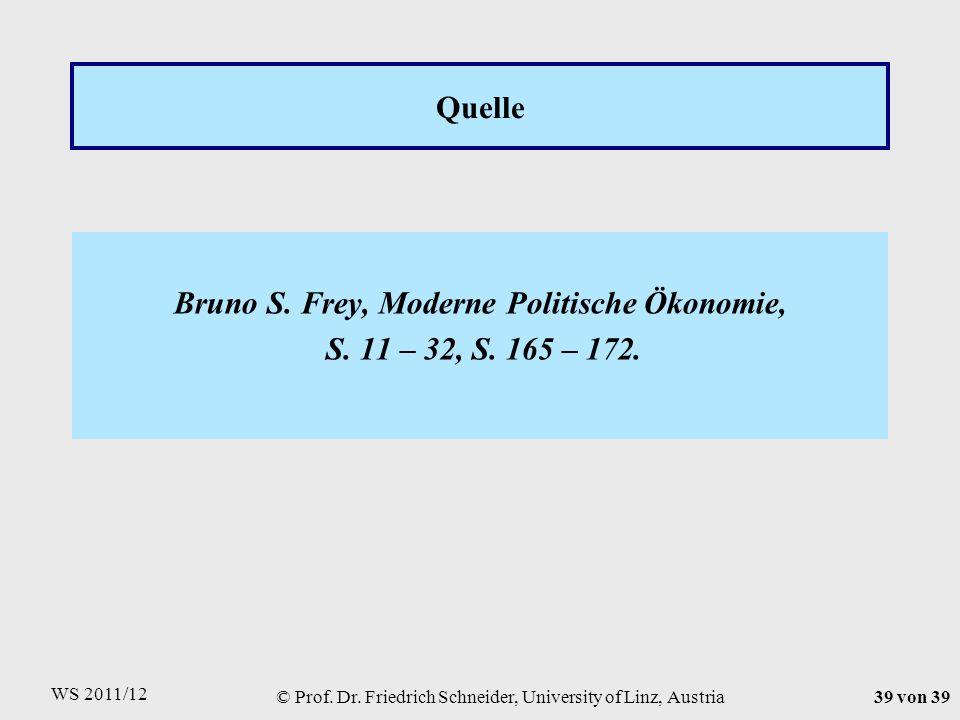 WS 2011/12 © Prof. Dr. Friedrich Schneider, University of Linz, Austria39 von 39 Quelle Bruno S.