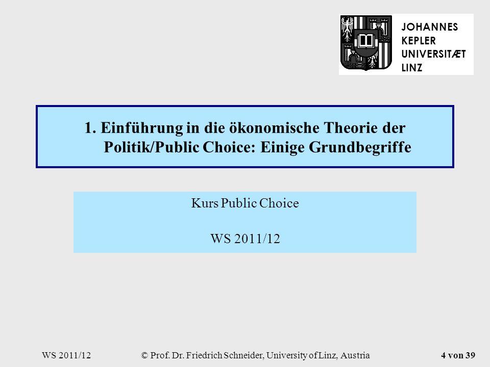 WS 2011/12© Prof. Dr. Friedrich Schneider, University of Linz, Austria4 von 39 1.