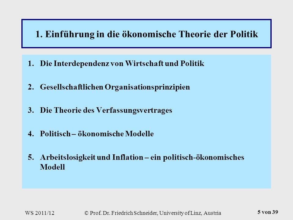WS 2011/12© Prof. Dr. Friedrich Schneider, University of Linz, Austria 5 von 39 1.