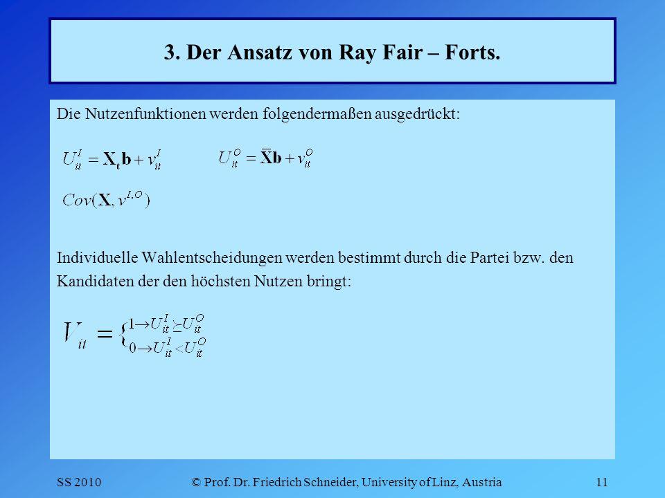 SS 2010© Prof. Dr. Friedrich Schneider, University of Linz, Austria11 3.
