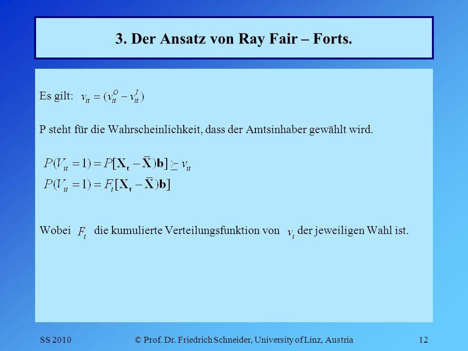 SS 2010© Prof. Dr. Friedrich Schneider, University of Linz, Austria12 3.
