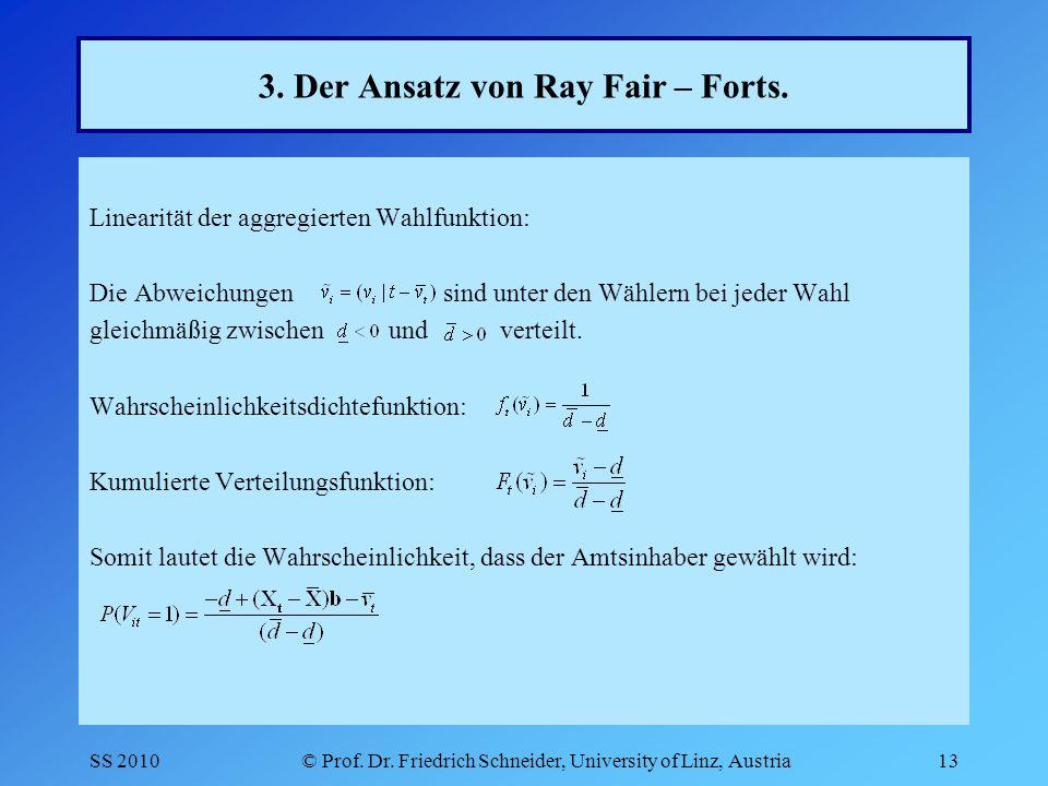 SS 2010© Prof. Dr. Friedrich Schneider, University of Linz, Austria13 3.