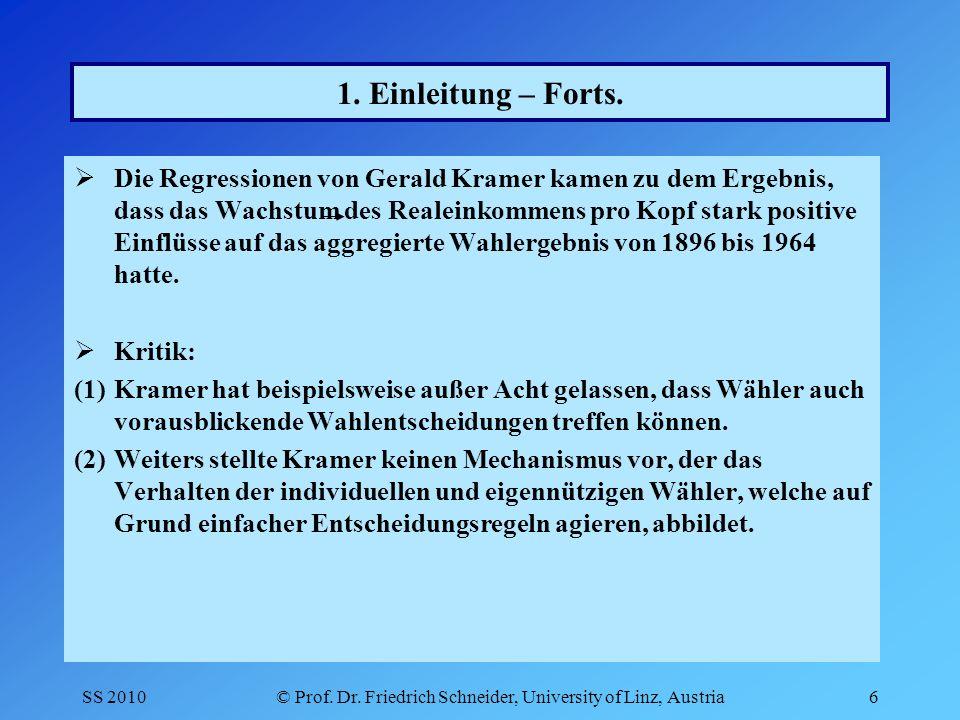 SS 2010© Prof. Dr. Friedrich Schneider, University of Linz, Austria6 1.