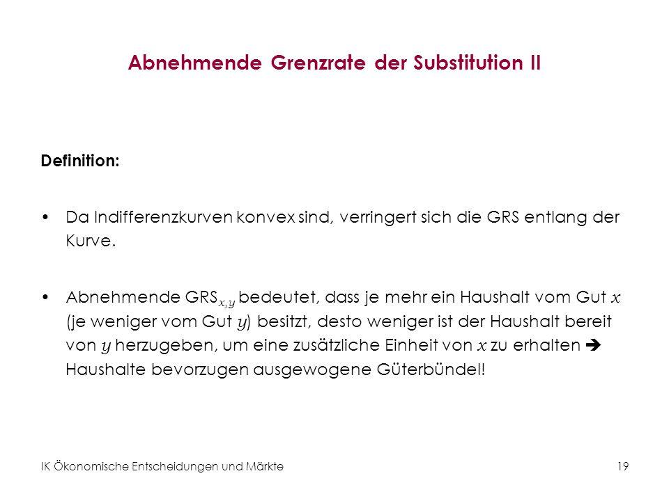 IK Ökonomische Entscheidungen und Märkte 20 Besondere Indifferenzkurven: Perfekte Substitute Abbildung 12: Indifferenzkurven sind Geraden, d.h.