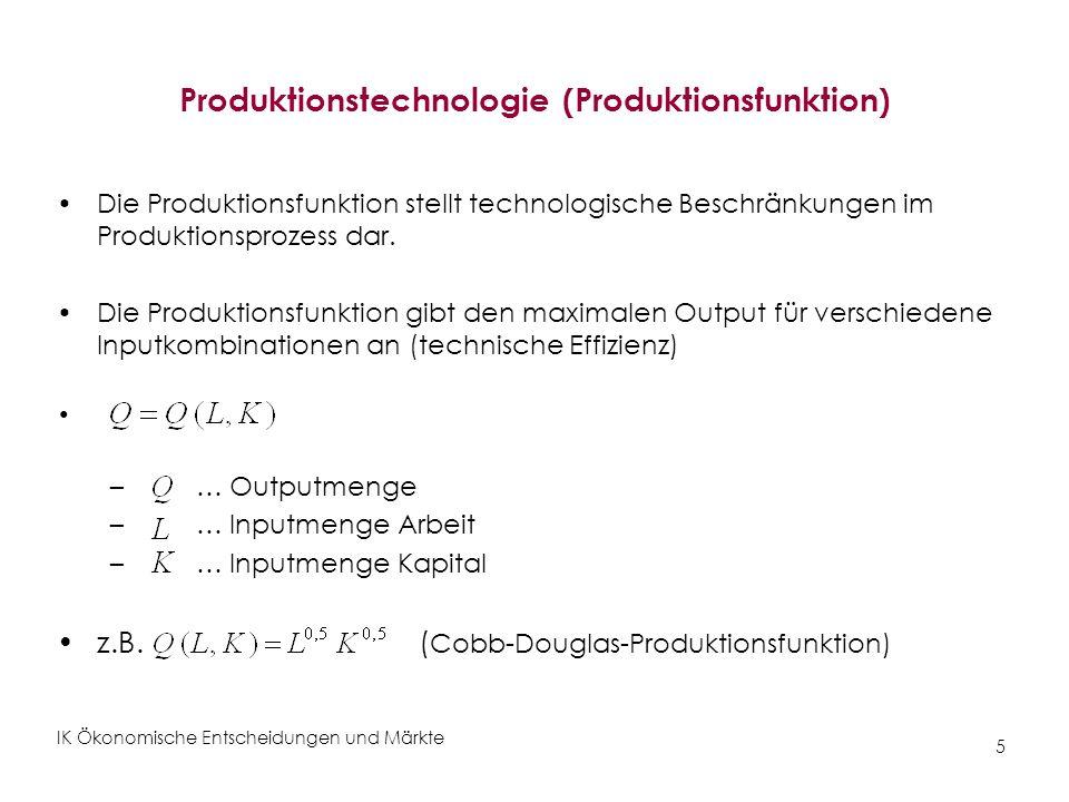 IK Ökonomische Entscheidungen und Märkte 26 Die kostenminimierende Inputwahl (graphisch) Abbildung 2: Punkt P zeigt durch Kombination von Technologie und Preise der Inputs eine Minimalkostenkombination für das Outputniveau der Isoquante I.