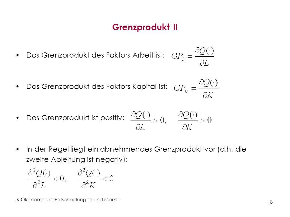 IK Ökonomische Entscheidungen und Märkte 39 Zusammenhang von DC, DVC und GC I Die Grenzkostenkurve GC(Q) schneidet die Durchschnittskostenkurve DC(Q) in ihrem Minimum Betriebsoptimum.
