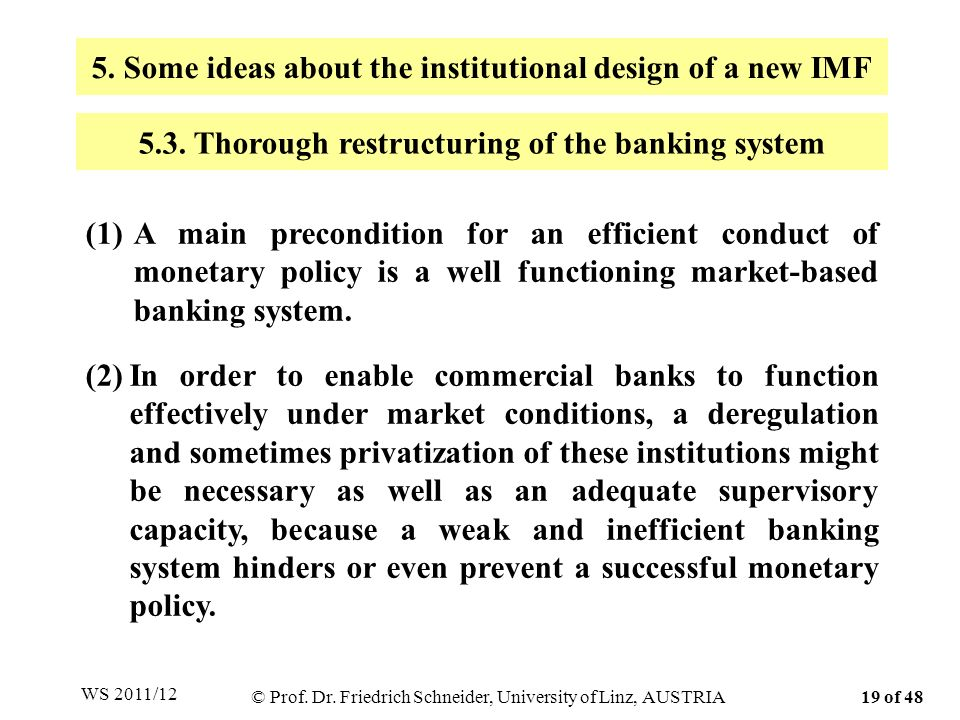 (1)A main precondition for an efficient conduct of monetary policy is a well functioning market-based banking system. (2)In order to enable commercial