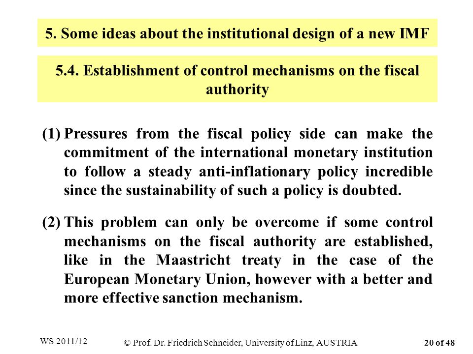(1)Pressures from the fiscal policy side can make the commitment of the international monetary institution to follow a steady anti-inflationary policy