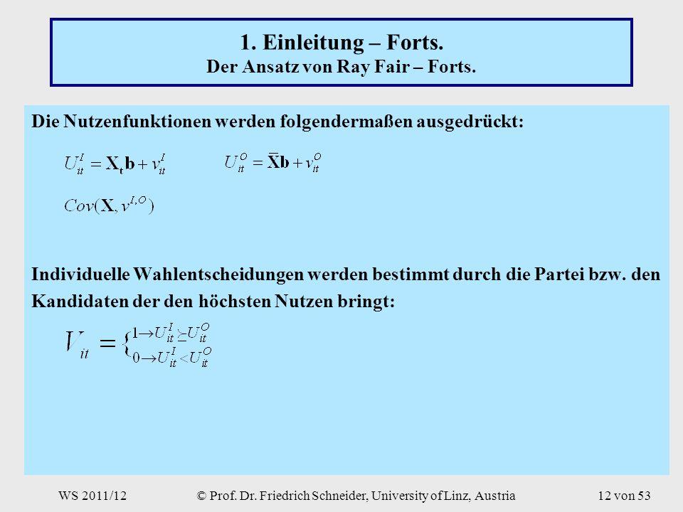 WS 2011/12© Prof. Dr. Friedrich Schneider, University of Linz, Austria12 von 53 1.