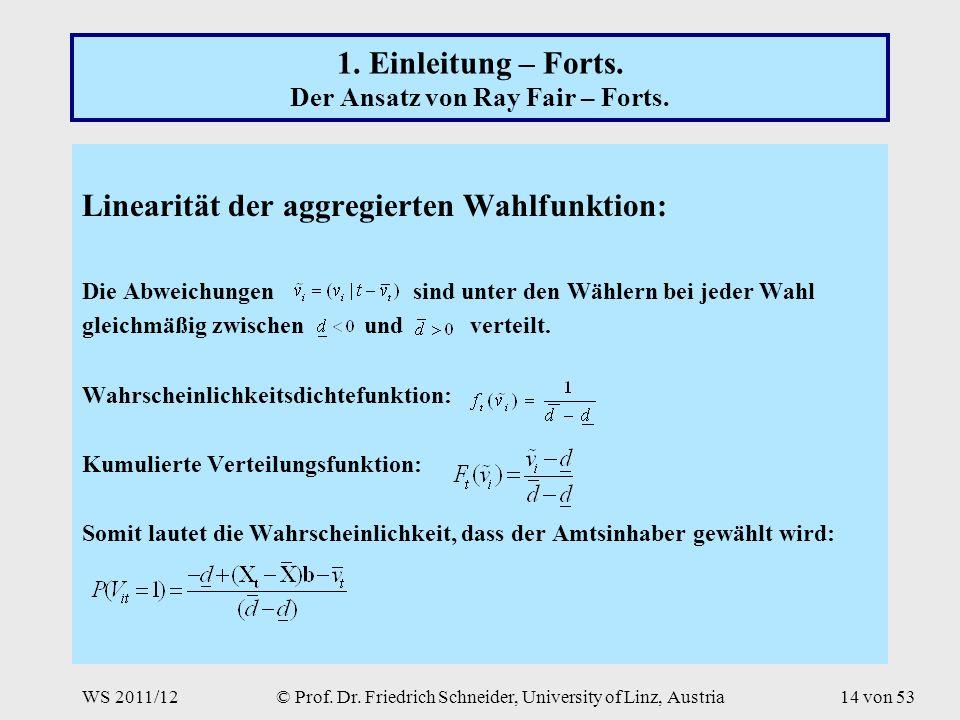 WS 2011/12© Prof. Dr. Friedrich Schneider, University of Linz, Austria14 von 53 1.