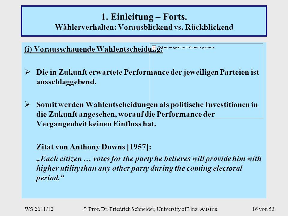 WS 2011/12© Prof. Dr. Friedrich Schneider, University of Linz, Austria16 von 53 1.