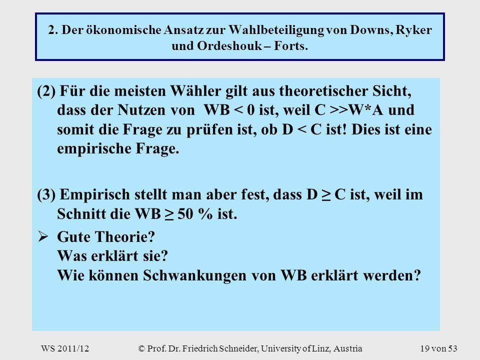 WS 2011/12© Prof. Dr. Friedrich Schneider, University of Linz, Austria19 von 53 2.