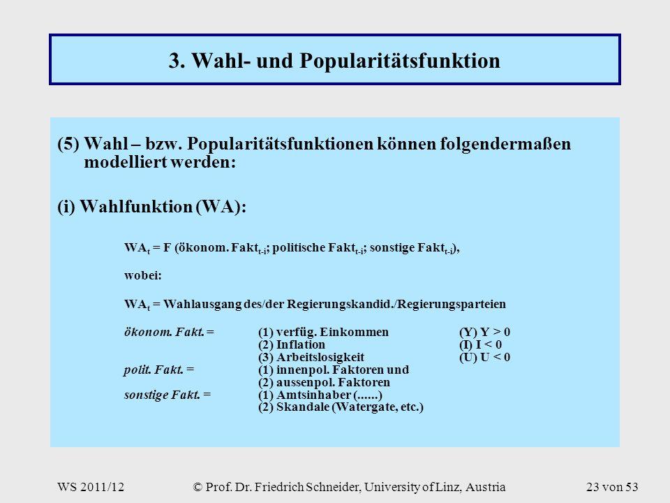 WS 2011/12© Prof. Dr. Friedrich Schneider, University of Linz, Austria23 von 53 3.