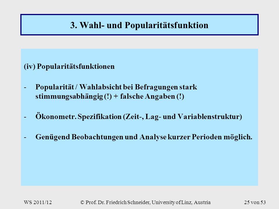 WS 2011/12© Prof. Dr. Friedrich Schneider, University of Linz, Austria25 von 53 3.
