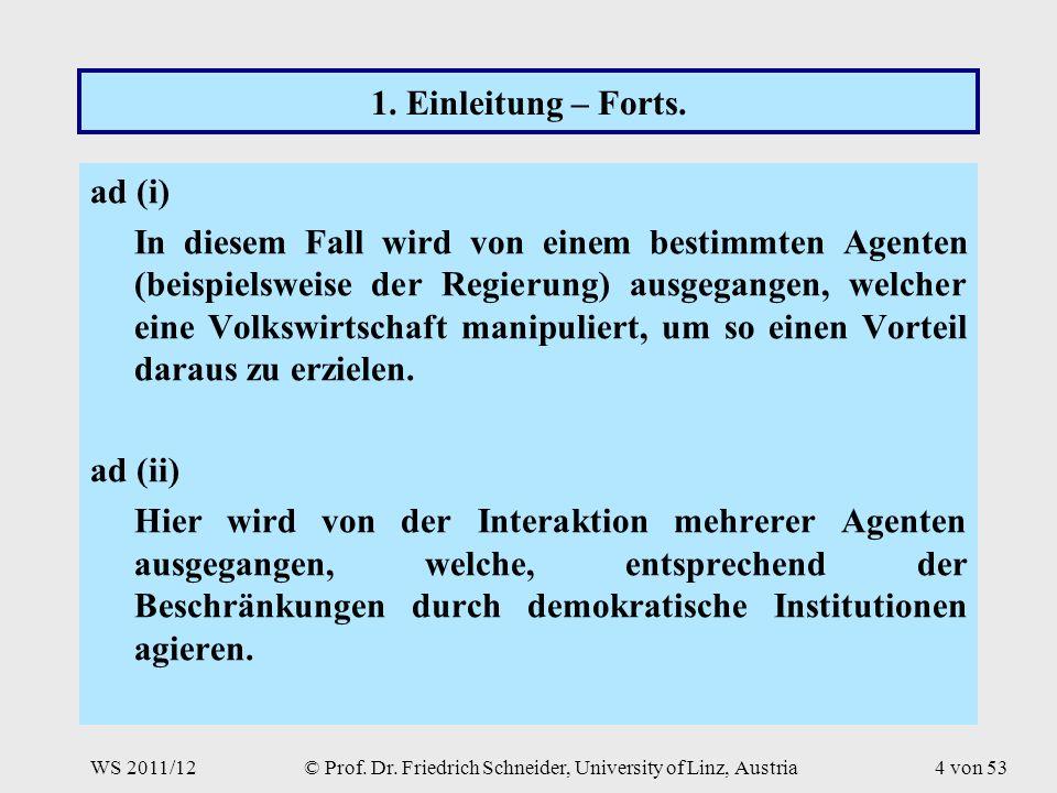 WS 2011/12© Prof. Dr. Friedrich Schneider, University of Linz, Austria4 von 53 1.