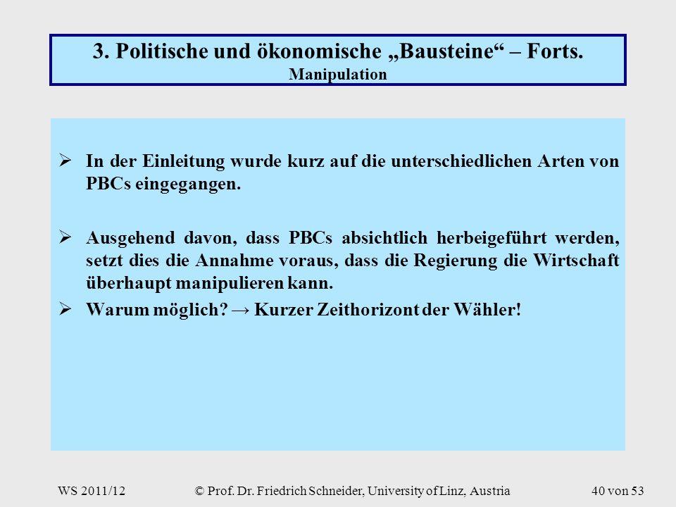 WS 2011/12© Prof. Dr. Friedrich Schneider, University of Linz, Austria40 von 53 3.