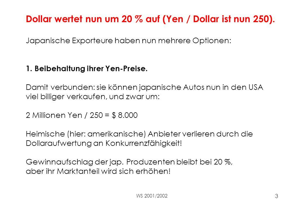 WS 2001/2002 3 Dollar wertet nun um 20 % auf (Yen / Dollar ist nun 250).