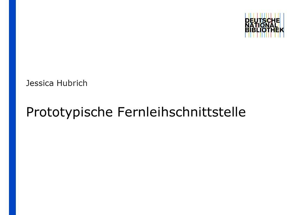 Prototypische Fernleihschnittstelle Jessica Hubrich