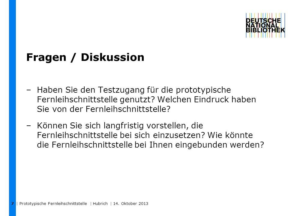 Fragen / Diskussion | Prototypische Fernleihschnittstelle | Hubrich | 14.