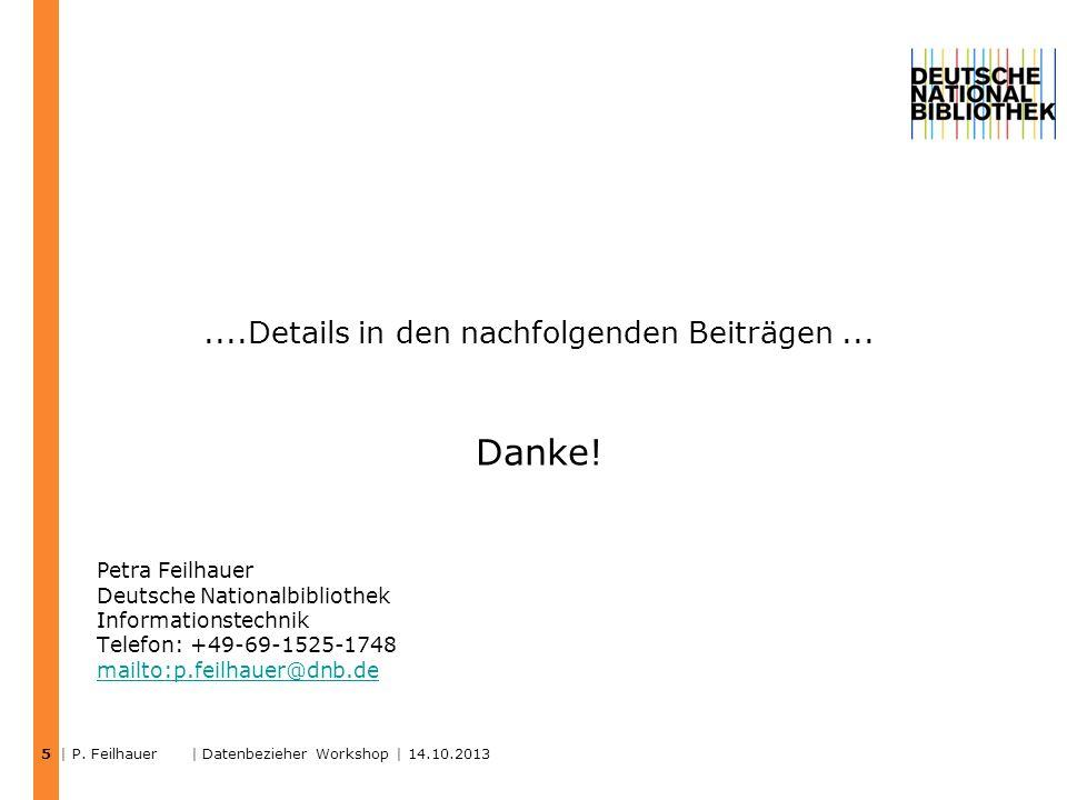 ....Details in den nachfolgenden Beiträgen... Danke! Petra Feilhauer Deutsche Nationalbibliothek Informationstechnik Telefon: +49-69-1525-1748 mailto: