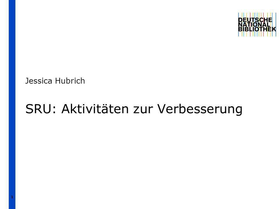 1 SRU: Aktivitäten zur Verbesserung Jessica Hubrich