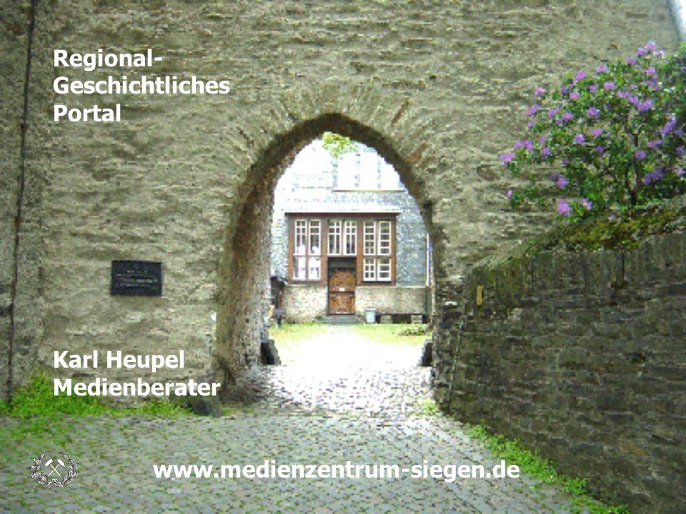 Regional- Geschichtliches Portal Karl Heupel Medienberater www.medienzentrum-siegen.de