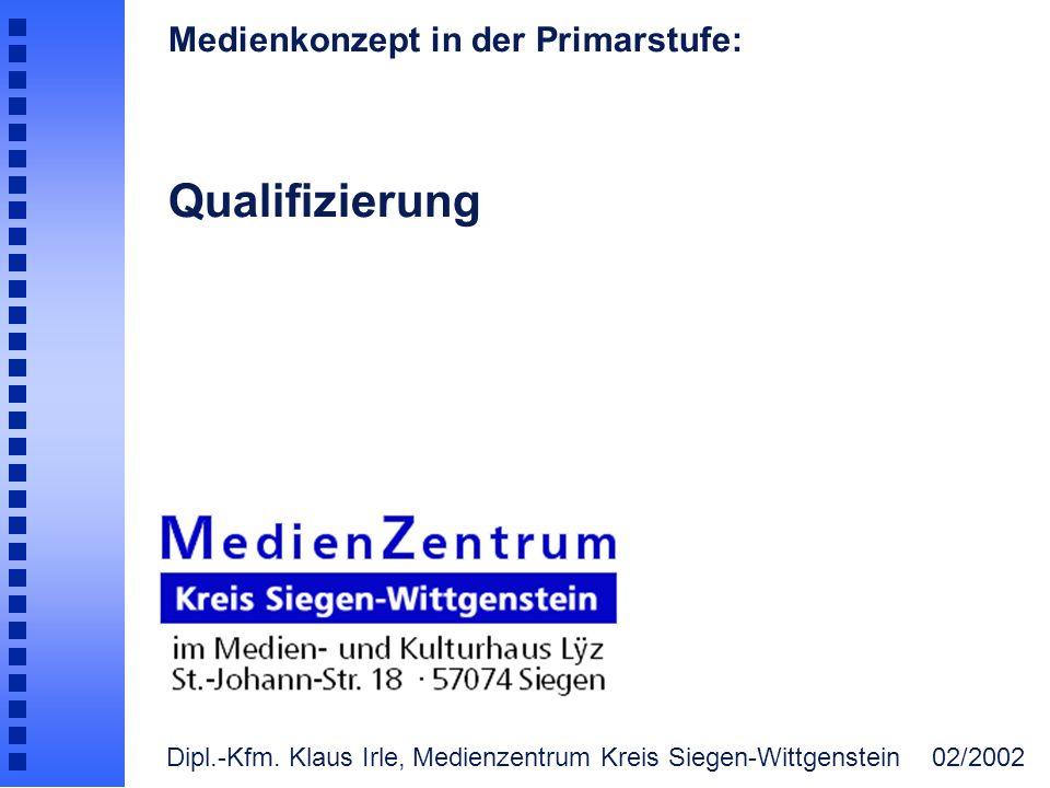 Medienkonzept in der Primarstufe: Qualifizierung Dipl.-Kfm.