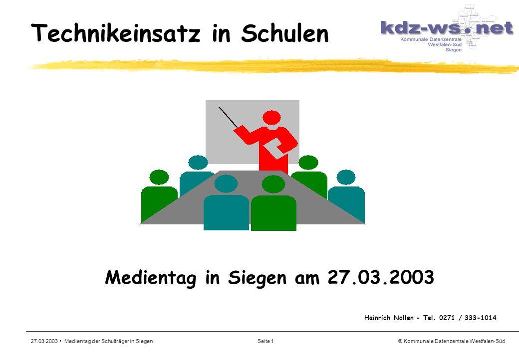 © Kommunale Datenzentrale Westfalen-Süd 27.03.2003 Medientag der Schulträger in SiegenSeite 1 Technikeinsatz in Schulen Medientag in Siegen am 27.03.2