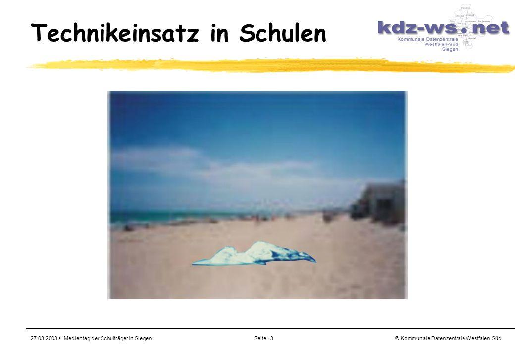 © Kommunale Datenzentrale Westfalen-Süd 27.03.2003 Medientag der Schulträger in SiegenSeite 13 Technikeinsatz in Schulen