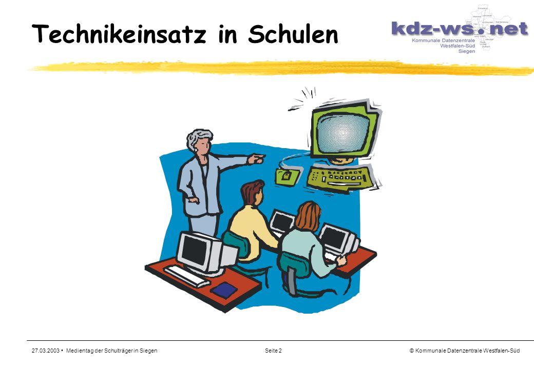 © Kommunale Datenzentrale Westfalen-Süd 27.03.2003 Medientag der Schulträger in SiegenSeite 2 Technikeinsatz in Schulen