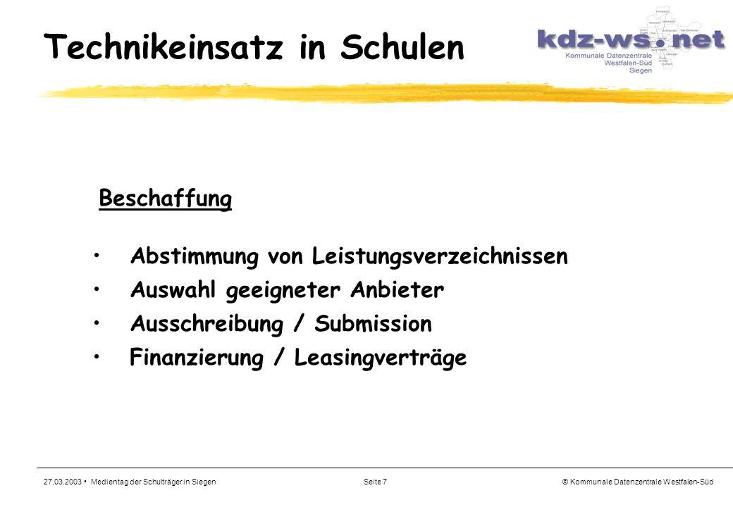 © Kommunale Datenzentrale Westfalen-Süd 27.03.2003 Medientag der Schulträger in SiegenSeite 7 Technikeinsatz in Schulen Beschaffung Abstimmung von Lei