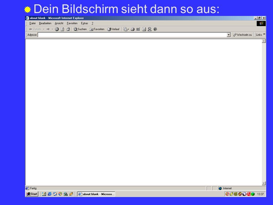 Gib nun oben hinter Adresse www.blinde-kuh.de ein: www.blinde-kuh.de