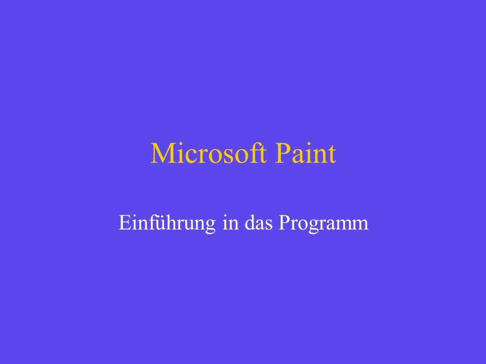 Überblick Wie startet man MS Paint.Wie ändert man die Farbe.