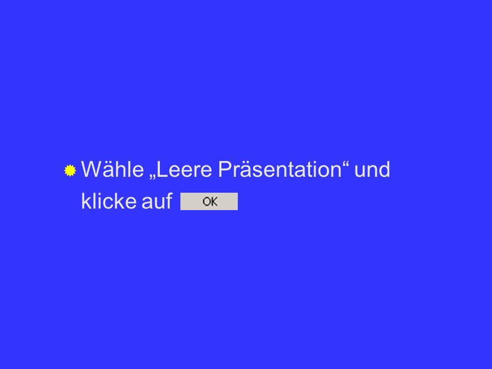 Wähle Leere Präsentation und klicke auf