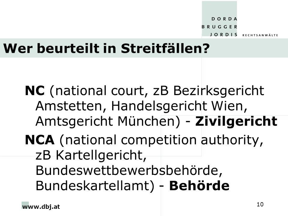 www.dbj.at 10 Wer beurteilt in Streitfällen? NC (national court, zB Bezirksgericht Amstetten, Handelsgericht Wien, Amtsgericht München) - Zivilgericht