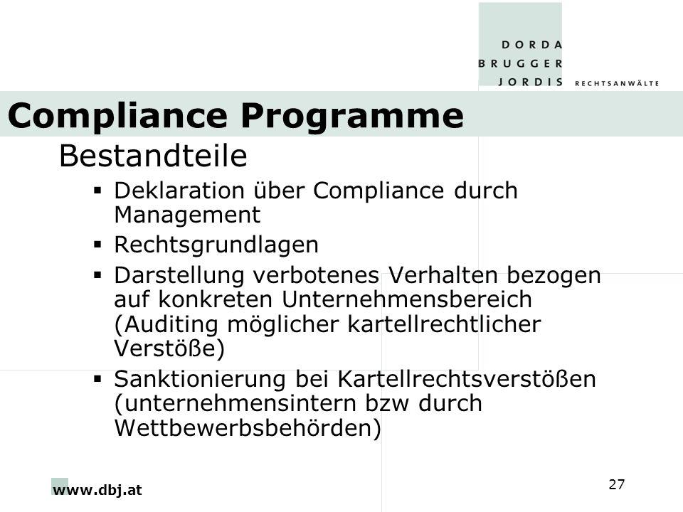 www.dbj.at 27 Compliance Programme Bestandteile Deklaration über Compliance durch Management Rechtsgrundlagen Darstellung verbotenes Verhalten bezogen