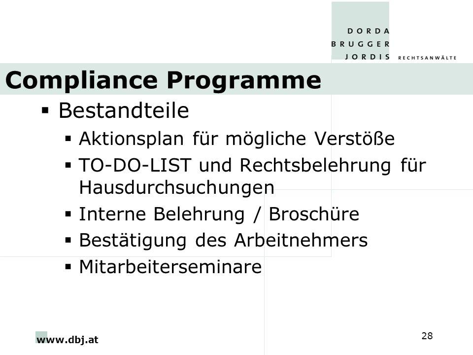 www.dbj.at 28 Compliance Programme Bestandteile Aktionsplan für mögliche Verstöße TO-DO-LIST und Rechtsbelehrung für Hausdurchsuchungen Interne Belehr