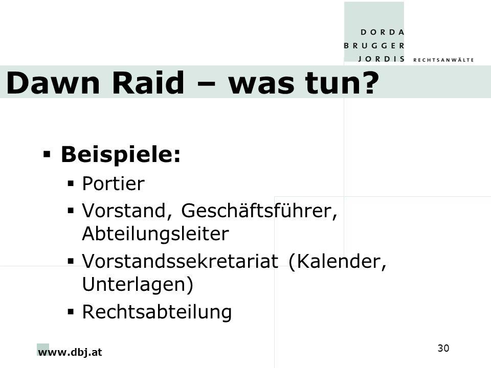 www.dbj.at 30 Dawn Raid – was tun? Beispiele: Portier Vorstand, Geschäftsführer, Abteilungsleiter Vorstandssekretariat (Kalender, Unterlagen) Rechtsab