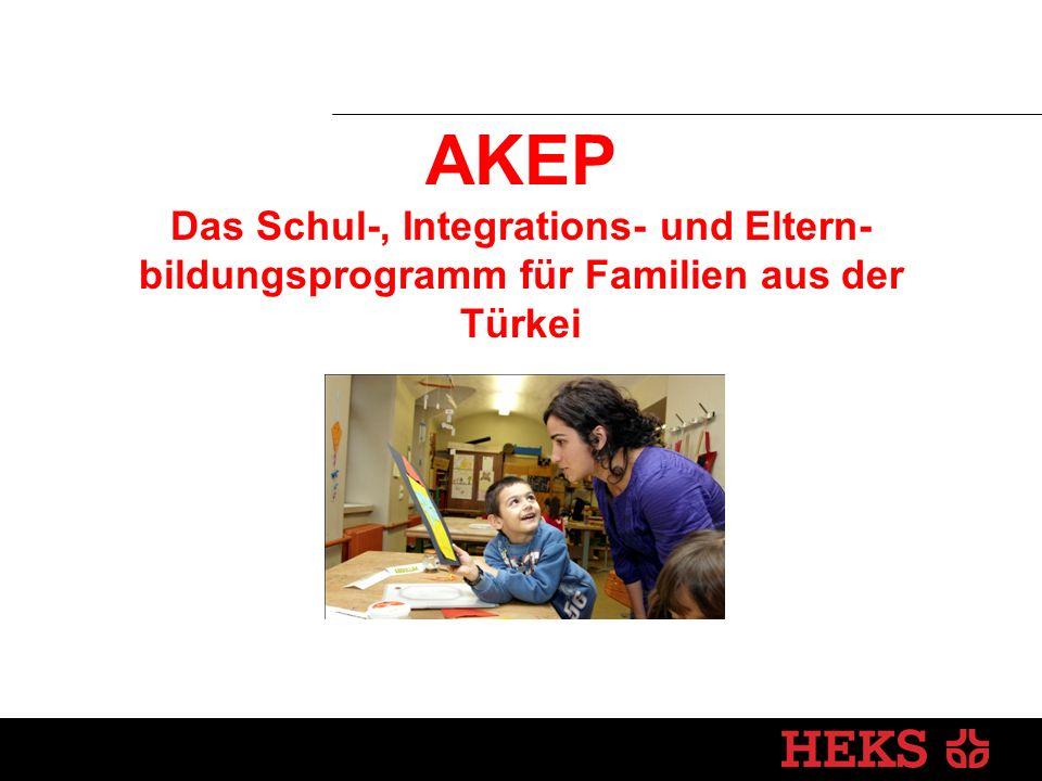 AKEP Das Schul-, Integrations- und Eltern- bildungsprogramm für Familien aus der Türkei