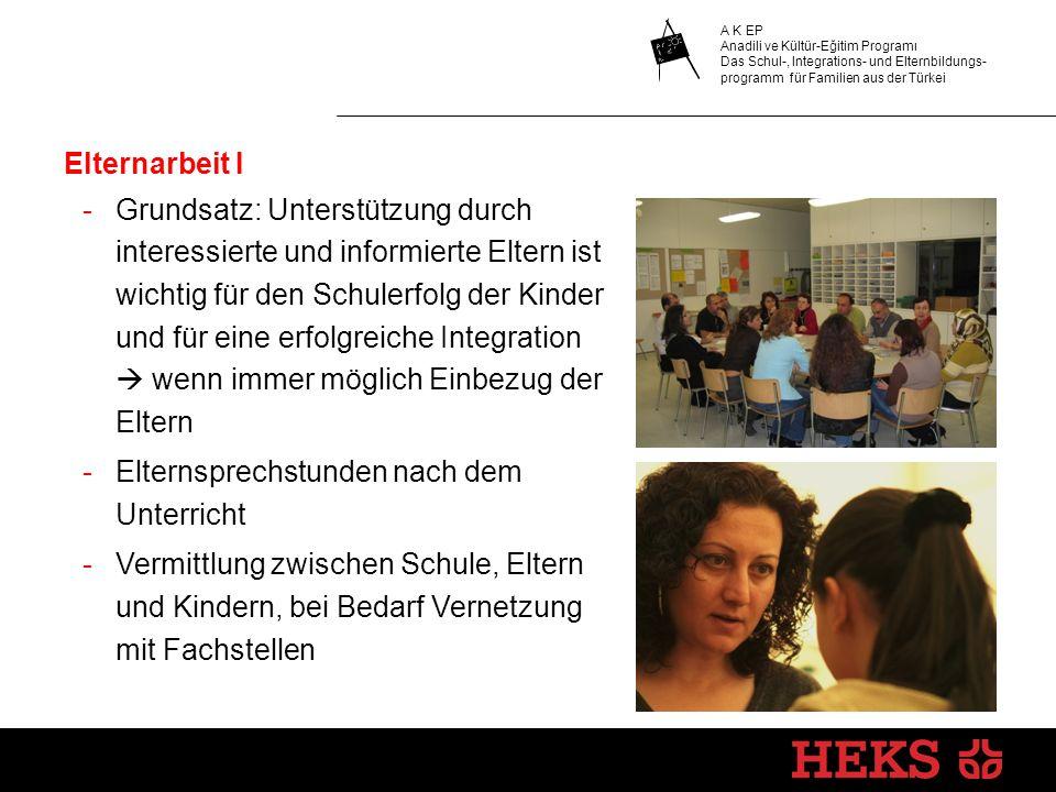 Elternarbeit I -Grundsatz: Unterstützung durch interessierte und informierte Eltern ist wichtig für den Schulerfolg der Kinder und für eine erfolgreic