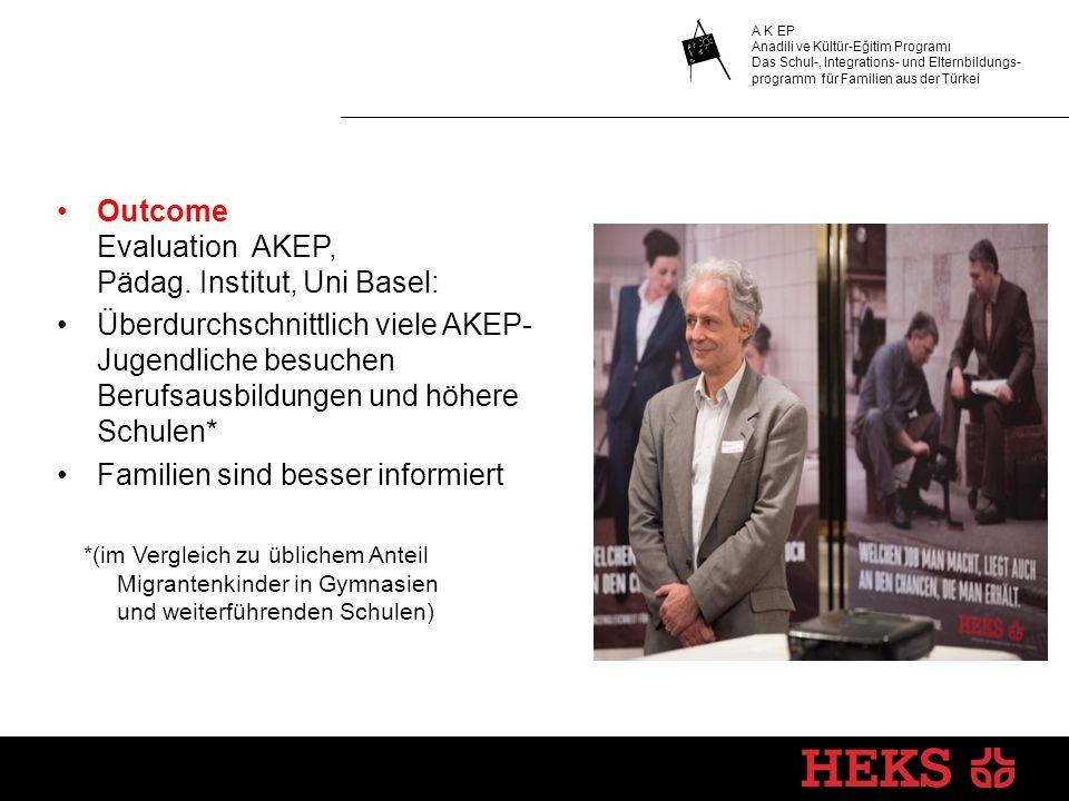 A K EP Anadili ve Kültür-Eğitim Programı Das Schul-, Integrations- und Elternbildungs- programm für Familien aus der Türkei Outcome Evaluation AKEP, Pädag.