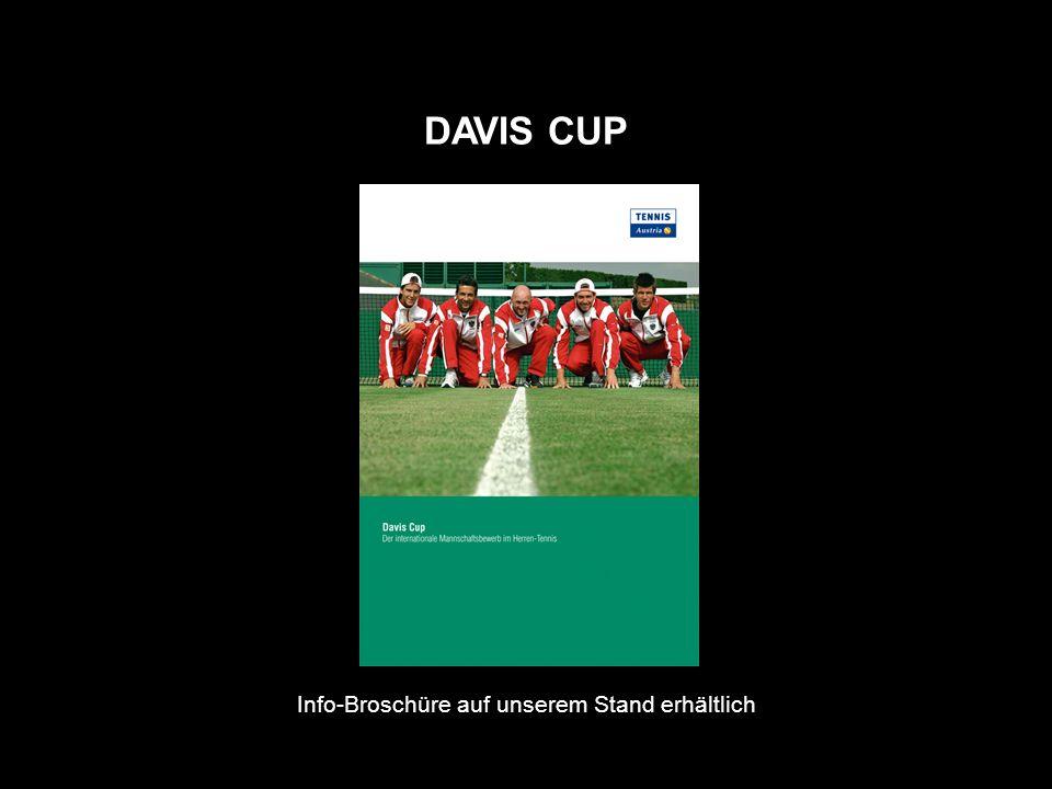 DAVIS CUP Info-Broschüre auf unserem Stand erhältlich