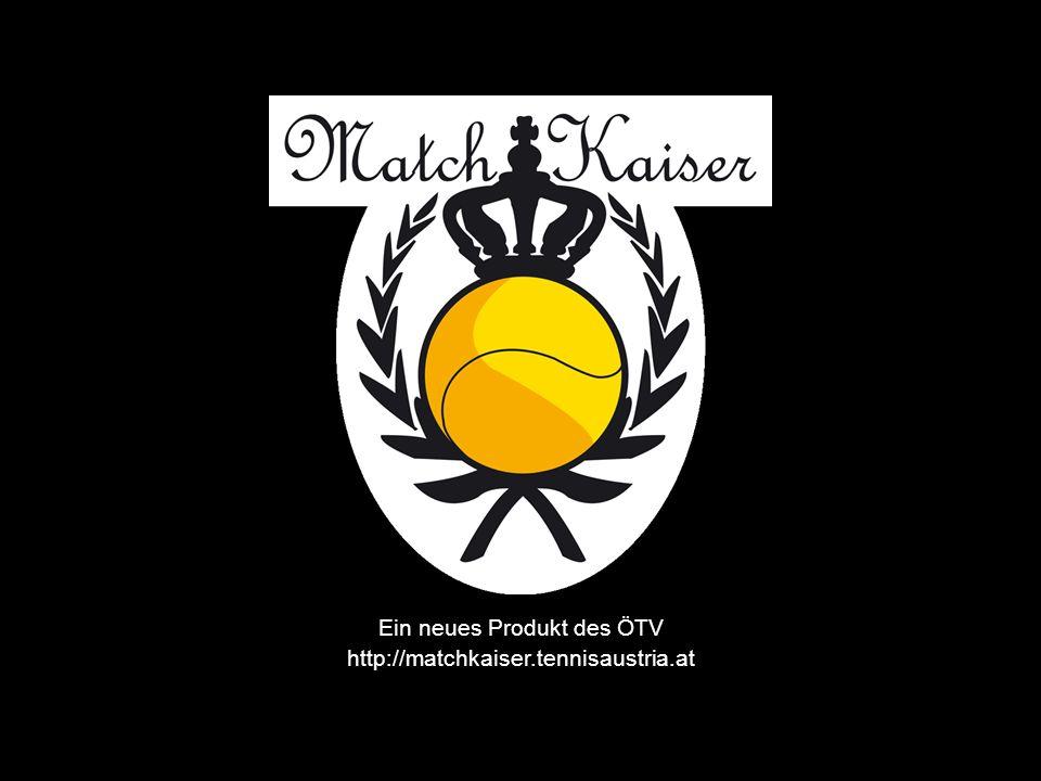 Ein neues Produkt des ÖTV http://matchkaiser.tennisaustria.at