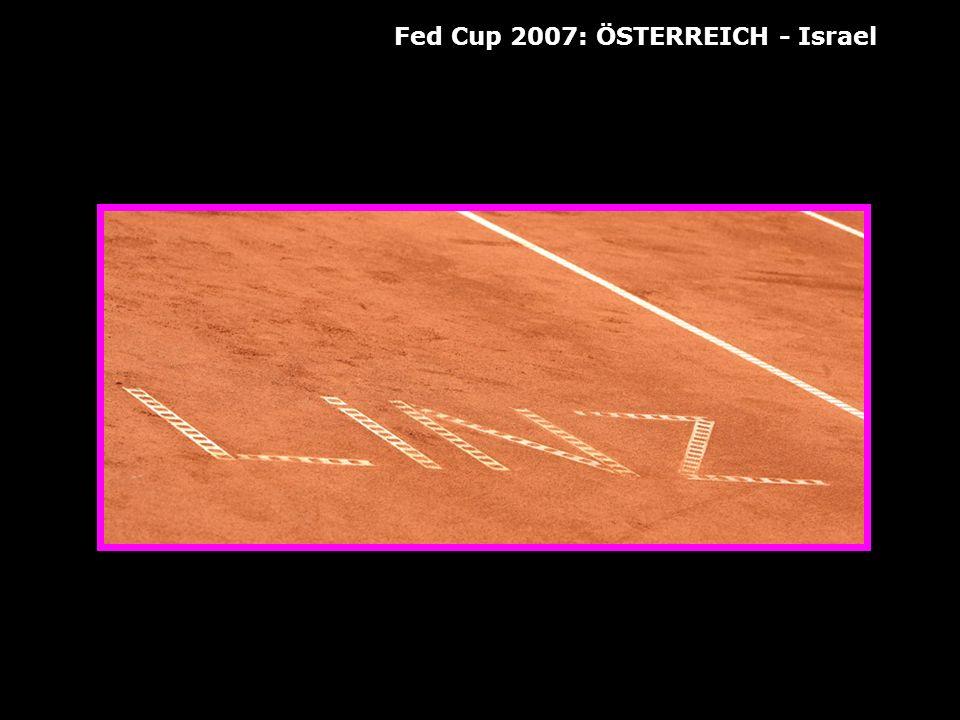 Fed Cup 2007: ÖSTERREICH - Israel