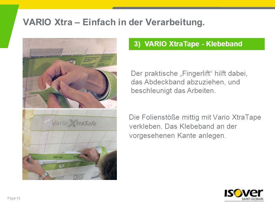 Page 10 VARIO Xtra – Einfach in der Verarbeitung. Die Folienstöße mittig mit Vario XtraTape verkleben. Das Klebeband an der vorgesehenen Kante anlegen