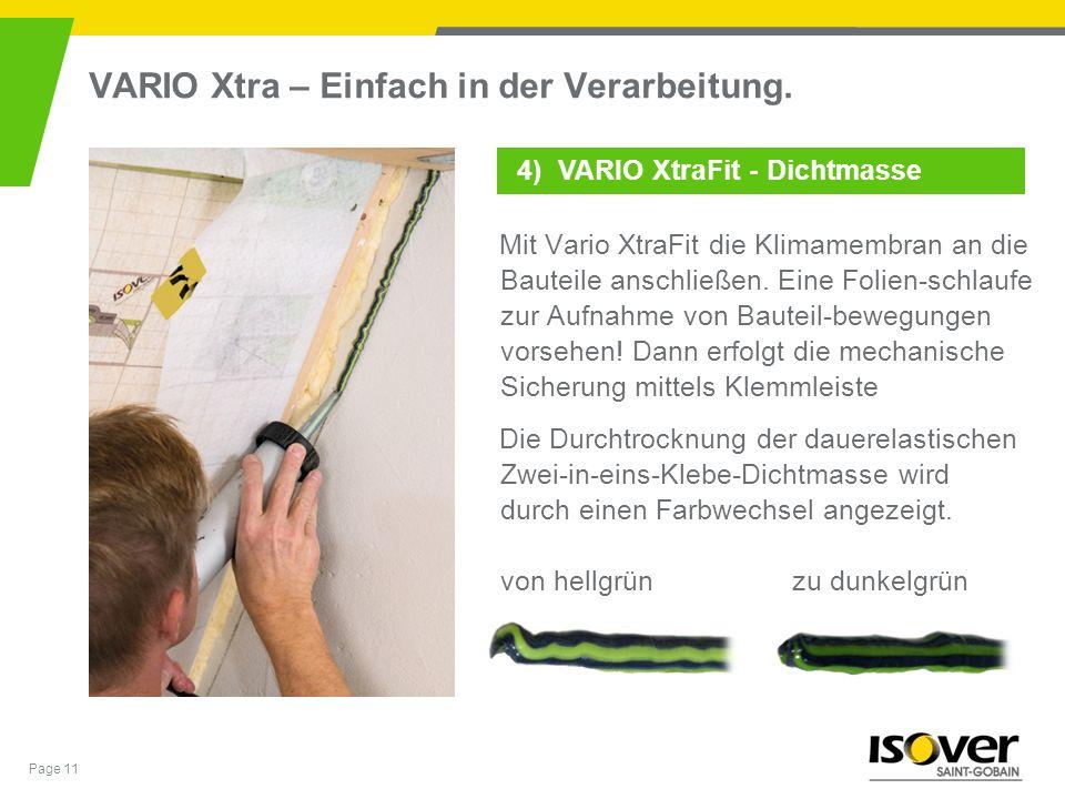 Page 11 VARIO Xtra – Einfach in der Verarbeitung. Mit Vario XtraFit die Klimamembran an die Bauteile anschließen. Eine Folien-schlaufe zur Aufnahme vo