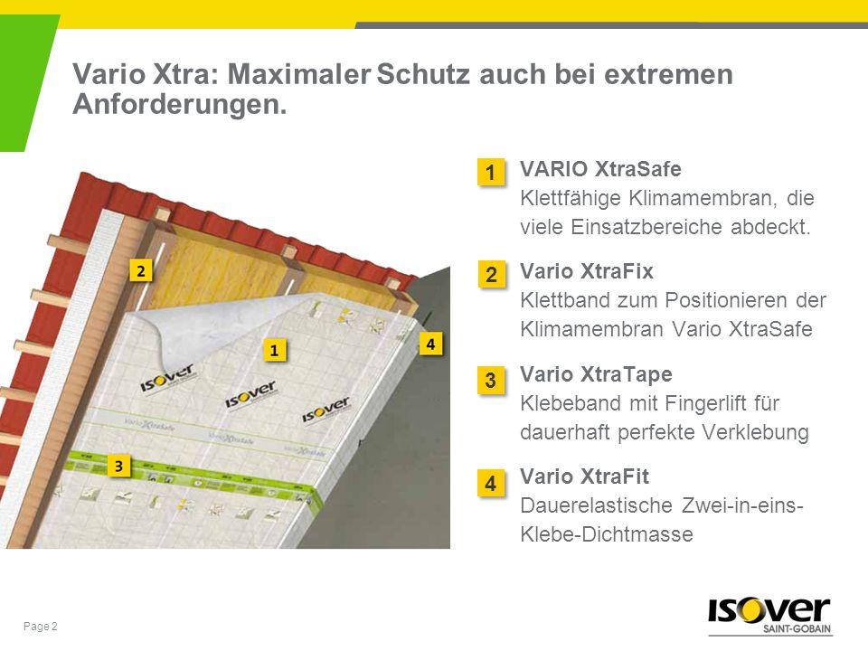 Page 3 VARIO XtraSafe - Klimamembran Selbst bei extremen klimatischen Verhältnissen sorgt die neue feuchteadaptive Vario XtraSafe durch ihre hohe Variabilität für ein an die jeweiligen Temperatur- und Feuchtigkeitsverhältnisse punktgenau angepasstes Diffusionsverhalten und damit für mehr Sicherheit.