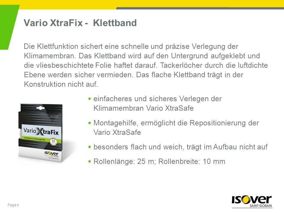 Page 4 Vario XtraFix - Klettband Die Klettfunktion sichert eine schnelle und präzise Verlegung der Klimamembran. Das Klettband wird auf den Untergrund